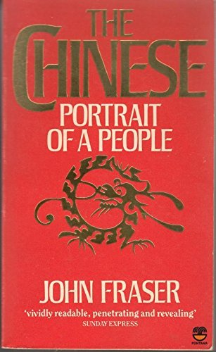 The Chinese: Portrait of a People: Fraser, John