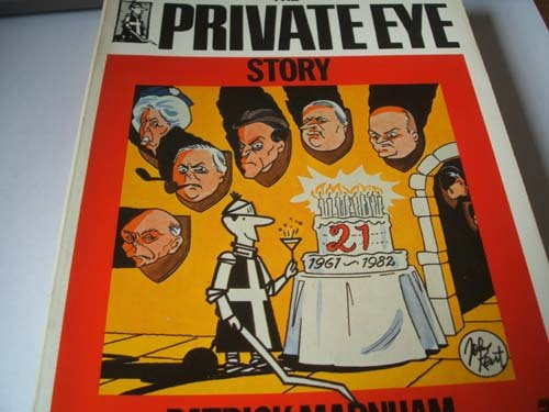 The Private Eye Story: The First 21 years (0006364535) by Patrick Marnham