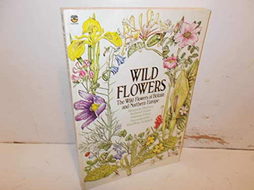 9780006364573: Wild Flowers: The Wild Flowers of Britain and Northern Europe