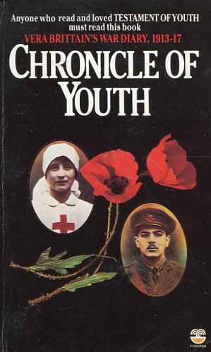 CHRONICLE OF YOUTH: Vera Brittain's War Diary 1913 - 1917