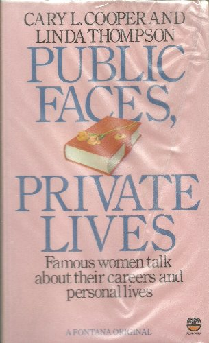 Public Faces, Private Lives: Famous Women Talk About Their Careers and Private Lives (Fontana paperbacks) (0006364748) by Cooper, Cary L.; Thompson, Linda
