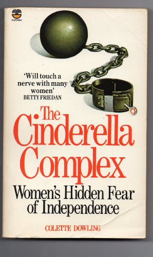 9780006364818: THE CINDERELLA COMPLEX - Women's Hidden Fear of Independence