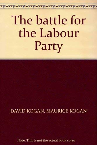 The Battle for the Labour Party: David Kogan and