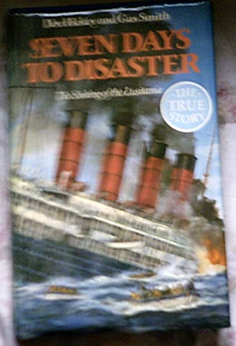 "9780006365143: Seven Days to Disaster: Sinking of the ""Lusitania"""
