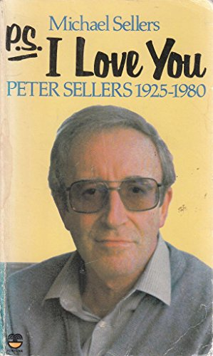 9780006365150: P.S., I Love You: Peter Sellers, the Man and the Myth