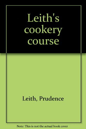 9780006365334: Leith's cookery course
