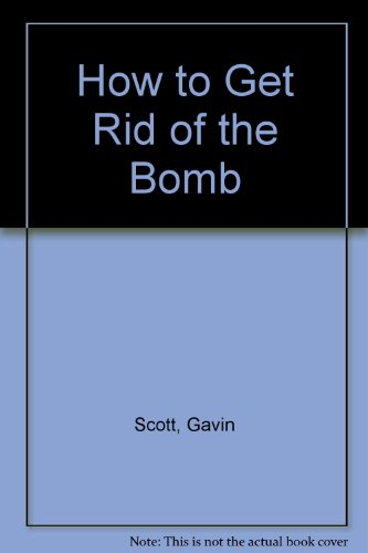 9780006365426: How to Get Rid of the Bomb