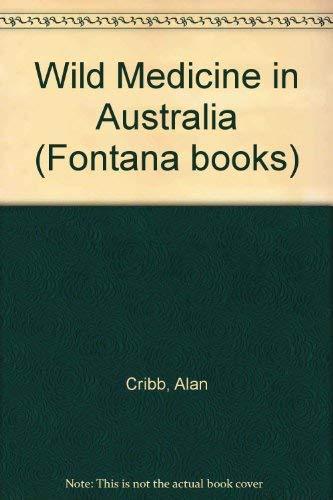 9780006365594: Wild Medicine in Australia (Fontana books)