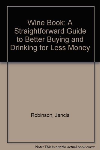 9780006366133: Wine Book: A Straightforward Guide to Better Buying and Drinking for Less Money