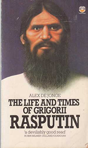 The Life and Times of Grigorii Rasputin.: Dejonge, Alex
