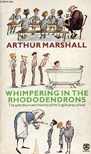 Whimpering in the Rhododendrons: Arthur Marshall