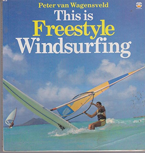 9780006366751: This is Freestyle Windsurfing