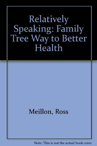 9780006367260: Relatively Speaking: Family Tree Way to Better Health