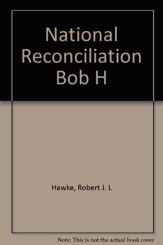 9780006367321: National Reconciliation Bob H