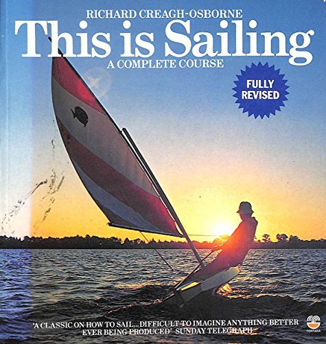 9780006367628: This is Sailing: A Complete Course