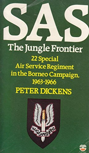 9780006367734: S.A.S.: The Jungle Frontier - 22nd Special Air Service Regiment in the Borneo Campaign, 1963-66