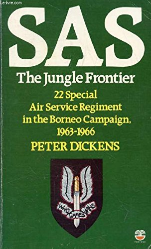 9780006367734: SAS: The Jungle Frontier - 22nd Special Air Service Regiment in the Borneo Campaign, 1963-66