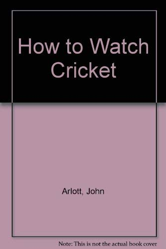 9780006367826: How to Watch Cricket
