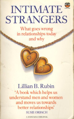 9780006368403: Intimate Strangers: What Goes Wrong in Relationships Today and Why