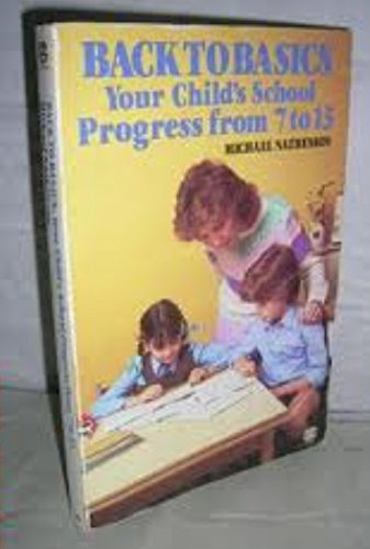 9780006368694: Back to Basics: Your Child's Progress from 7 to 13