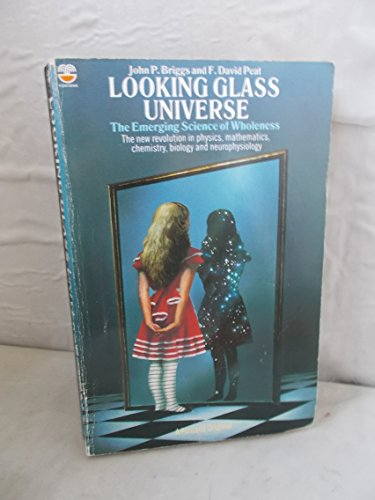 9780006369295: Looking Glass Universe: The Emerging Science of Wholeness