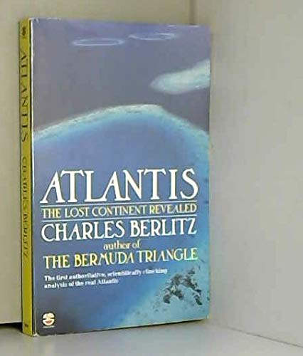 Atlantis: The Lost Continent Revealed: Berlitz, Charles