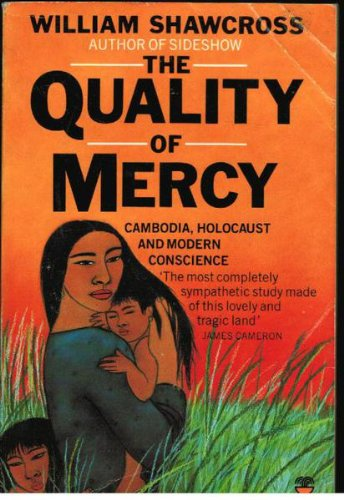 9780006369721: Quality of Mercy: Cambodia, Holocaust and Modern Conscience