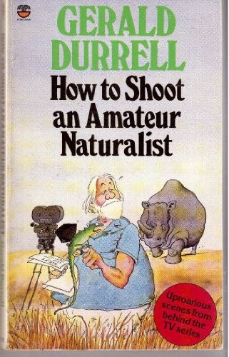 9780006370109: How to Shoot an Amateur Naturalist