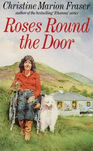 Roses Round the Door: Fraser, Christine Marion