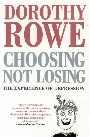9780006372028: Choosing Not Losing: Experience of Depression