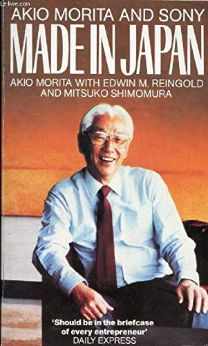 Made in Japan: Akio Morita and Sony 9780006372349 Akio Morita's autobiography provides an insight into the rise of Sony and the mind and methods of one of the world's most powerful and s