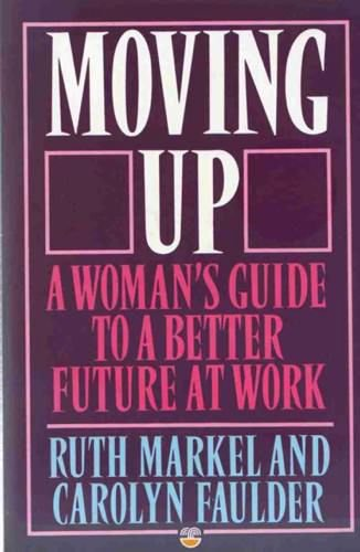 9780006372585: Moving Up: A Woman's Guide to a Better Future at Work