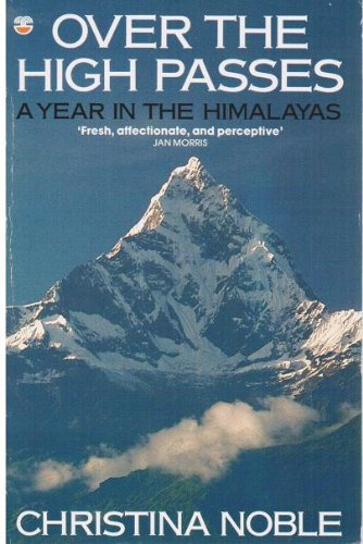9780006373506: Over the High Passes: Year in the Himalayas