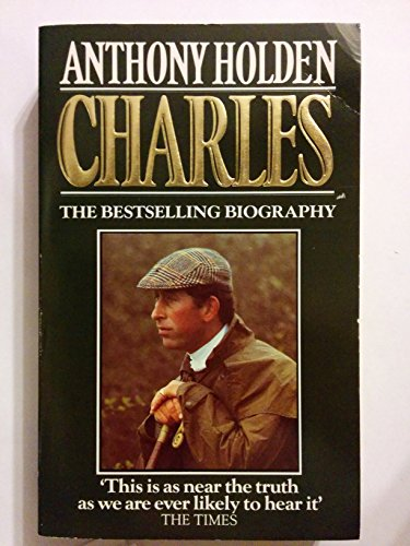 9780006373735: Charles: A Biography