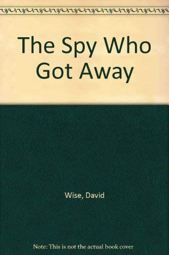 9780006373896: The Spy Who Got Away - The Inside Story Of The CIA Agent Who Betrayed His Country