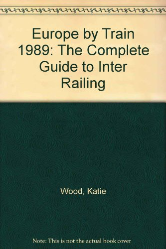 9780006374145: Europe by Train: The Complete Guide to Inter Railing