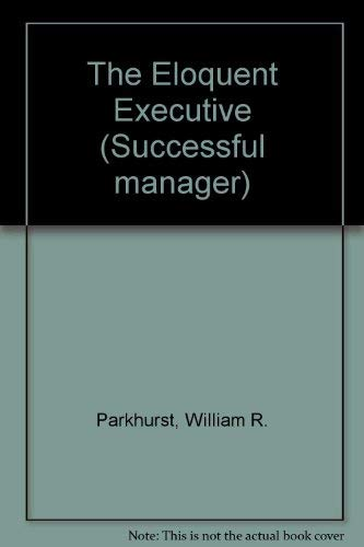 9780006374565: The Eloquent Executive (Successful Manager)