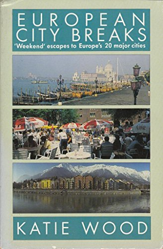 9780006374596: European City Breaks 1990: 'Weekend' Escapes to Europe's 20 Major Cities