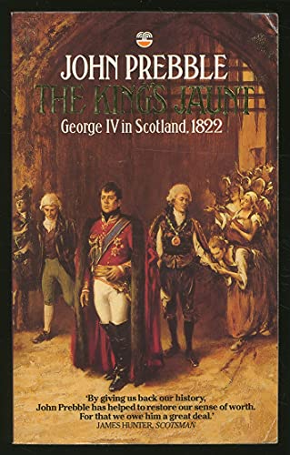 9780006374671: The King's Jaunt: George IV in Scotland, August 1822 'One and Twenty Daft Days'