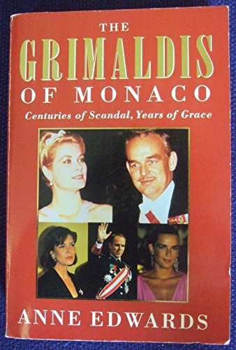 9780006374695: The Grimaldis of Monaco: Centuries of Scandal, Years of Grace