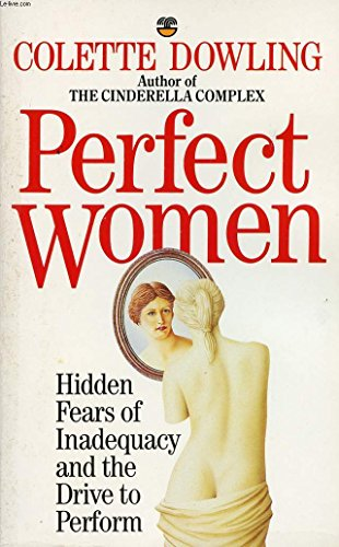 9780006375012: Perfect Women: Hidden Fears of Inadequacy and the Drive to Perform
