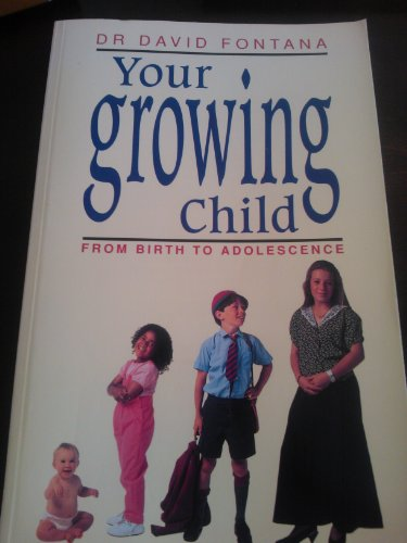 9780006375111: Your Growing Child: From Birth to Adolescence