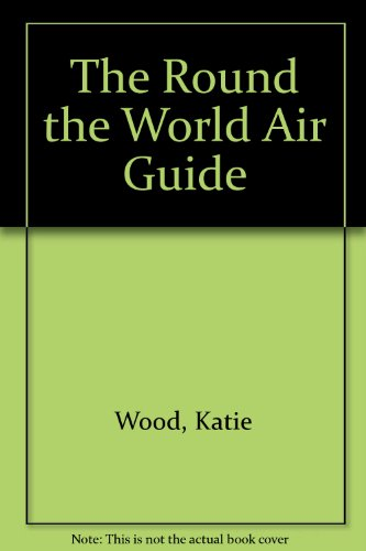 9780006375135: The Round the World Air Guide