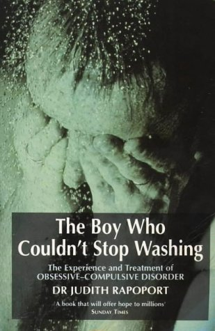 9780006375197: THE BOY WHO COULDN\'T STOP WASHING: EXPERIENCE AND TREATMENT OF OBSESSIVE-COMPULSIVE DISORDER