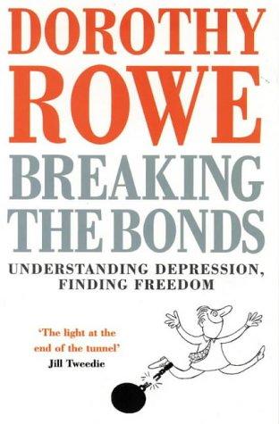 9780006375654: Breaking the Bonds: Understanding Depression, Finding Freedom