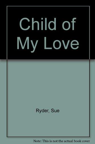 9780006376118: Child of My Love