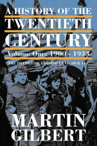 A History of the Twentieth Century. Volume One: 1900-1933