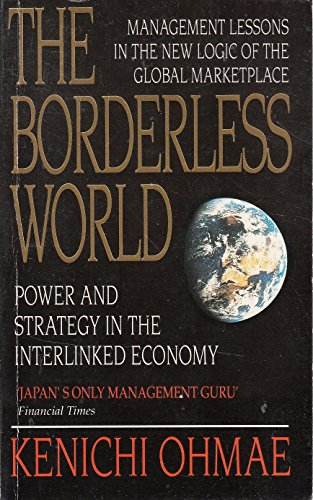9780006376651: The Borderless World: Power and Strategy in the Interlinked Economy
