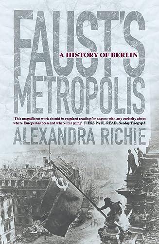 9780006376880: Faust's Metropolis: A History of Berlin