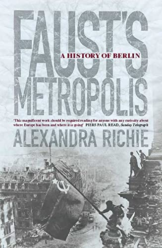 9780006376880: Faust's Metropolis: A History of Berlin